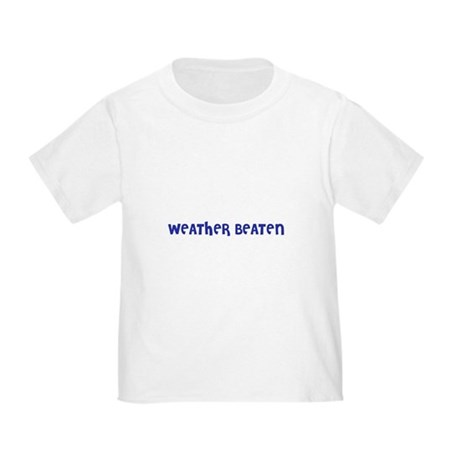 Weather beaten Toddler T-Shirt