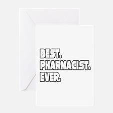 """Best. Pharmacist. Ever."" Greeting Card"