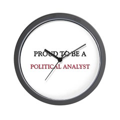 Proud to be a Political Analyst Wall Clock