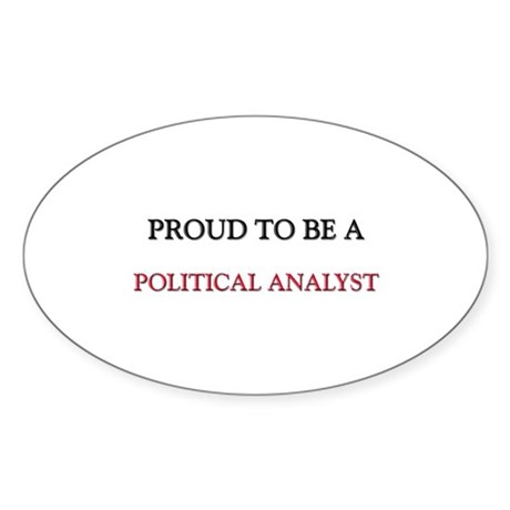 Proud to be a Political Analyst Oval Sticker