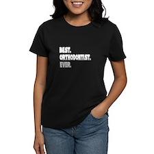 """""""Best. Orthodontist. Ever."""" Tee"""