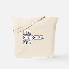 """Best. Orthodontist. Ever."" Tote Bag"