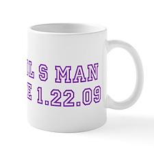 april s man since 1.22.09 Mug