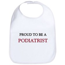 Proud to be a Podiatrist Bib