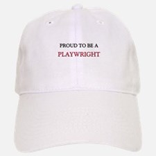 Proud to be a Playwright Baseball Baseball Cap