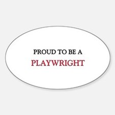 Proud to be a Playwright Oval Decal