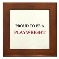 Proud to be a Playwright Framed Tile
