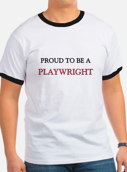 Proud to be a Playwright T