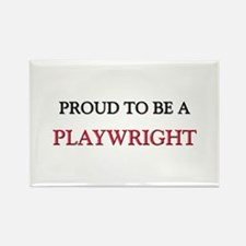 Proud to be a Playwright Rectangle Magnet