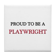 Proud to be a Playwright Tile Coaster