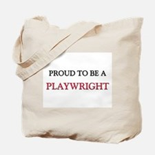 Proud to be a Playwright Tote Bag