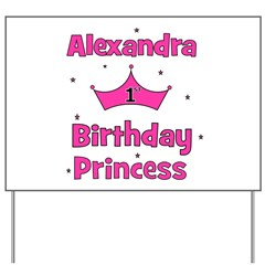 1st Birthday Princess Alexand Yard Sign