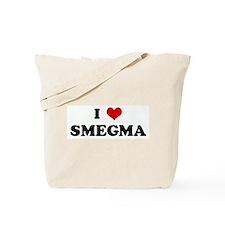 I Love SMEGMA Tote Bag