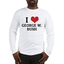 I Love George W. Bush Long Sleeve T-Shirt