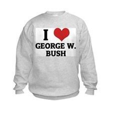 I Love George W. Bush Sweatshirt