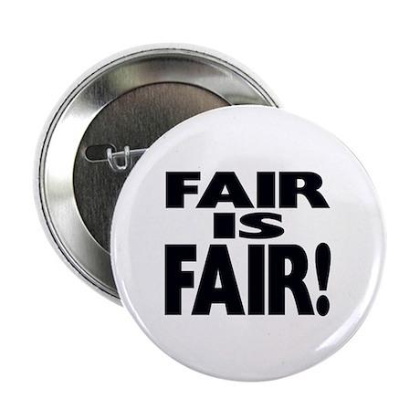 """FAIR is FAIR! 2.25"""" Button (10 pack)"""