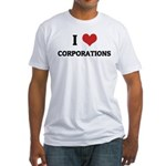I Love Corporations Fitted T-Shirt