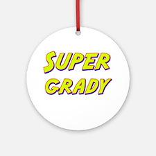 Super grady Ornament (Round)