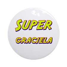 Super graciela Ornament (Round)