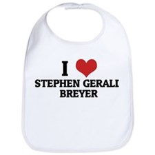 I Love Stephen Gerald Breyer Bib