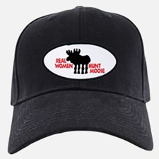 Real Women Hunt Moose Baseball Hat