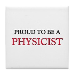 Proud to be a Physicist Tile Coaster