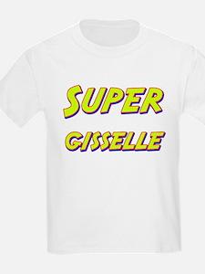 Super gisselle T-Shirt