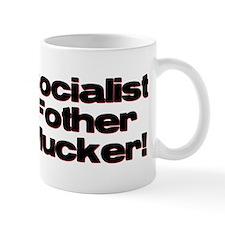 Socialist Fother Mucker! Mug