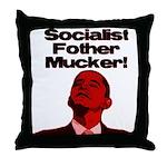 Socialist Fother Mucker! Throw Pillow
