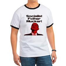 Socialist Fother Mucker! T