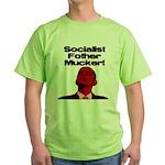 Socialist Fother Mucker! Green T-Shirt