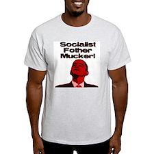 Socialist Fother Mucker! T-Shirt