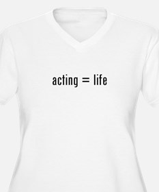 Acting is Life T-Shirt