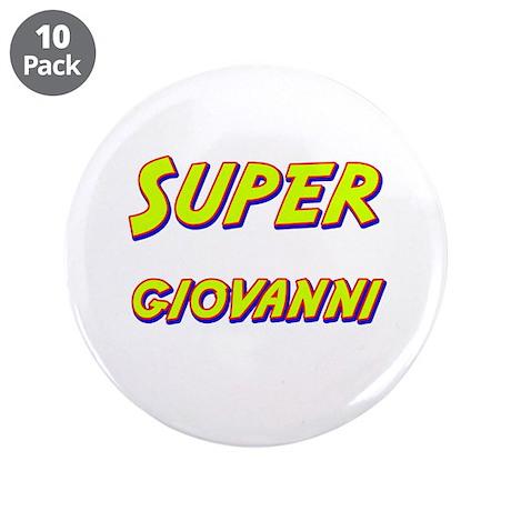 """Super giovanni 3.5"""" Button (10 pack)"""