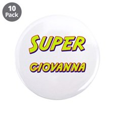 "Super giovanna 3.5"" Button (10 pack)"