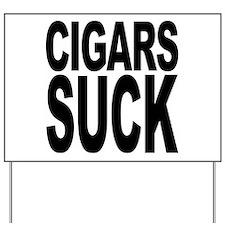 Cigars Suck Yard Sign