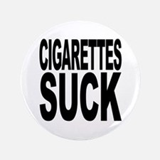 "Cigarettes Suck 3.5"" Button"