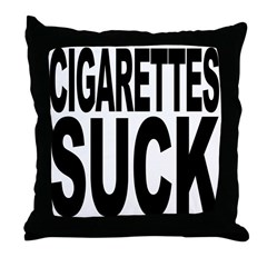 Cigarettes Suck Throw Pillow