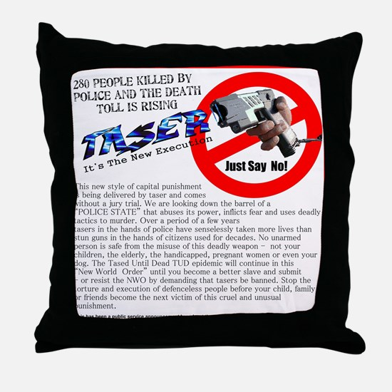 Say no tasers it's the new ex Throw Pillow