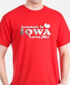 Somebody In Iowa Loves Me T-Shirt