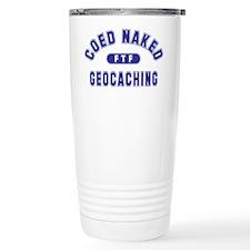 """Coed Naked Geocaching"" Travel Coffee Mug"