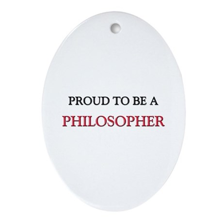 Proud to be a Philosopher Oval Ornament