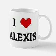 I Love ALEXIS Mug