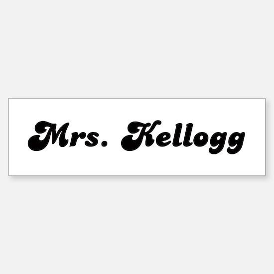Mrs. Kellogg Bumper Bumper Bumper Sticker