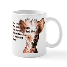 Chinese Crested Naked Truth Mug