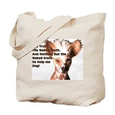 Chinese Crested Naked Truth Tote Bag