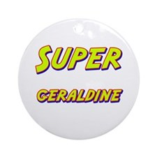 Super geraldine Ornament (Round)