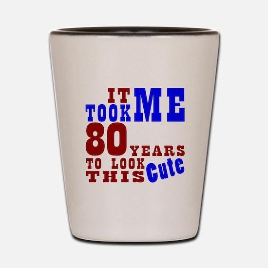 80 Cute Birthday Shot Glass