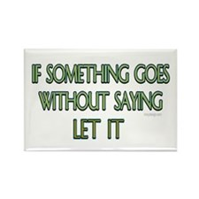 If something goes without... Rectangle Magnet