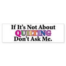Quilting Bumper Stickers